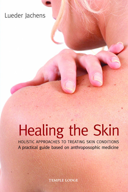 Healing the Skin: Translated by Lueder Jachens and Anna Meuss
