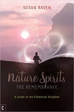Nature Spirits: The Remembrance by Susan Raven