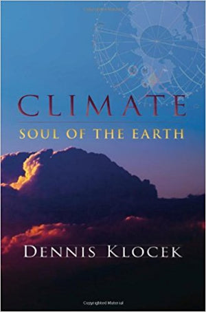 Climate: Soul of The Earth by Dennis Klocek