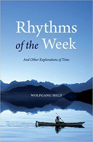 Rhythms of the Week: And Other Explorations of Time by Wolfgang Held