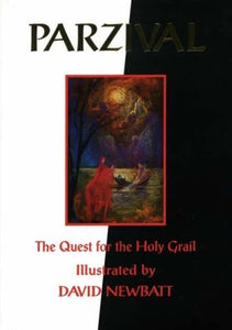Pazival: The Quest for the Holy Grail, Illustrated by David Newbatt