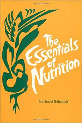 The Essentials of Nutrition by Gerhard Schmidt