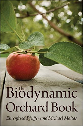 The Biodynamic Orchard Book by Ehrenfried Pfeiffer and Michael Maltas