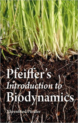 Pfeiffer's Introduction to Biodynamics by Ehrenfried Pfeiffer