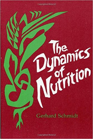 The Dynamics of Nutrition by Gerhard Schmidt