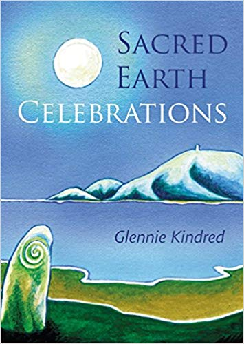 Sacred Earth Celebrations by Glennie Kindred