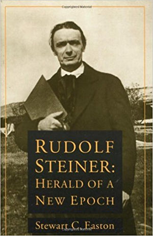 Rudolf Steiner: Herald of a New Epoch by Stewart Easton