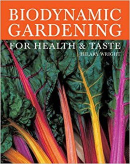 Biodynamic Gardening: For Health and Taste by Hilary Wright