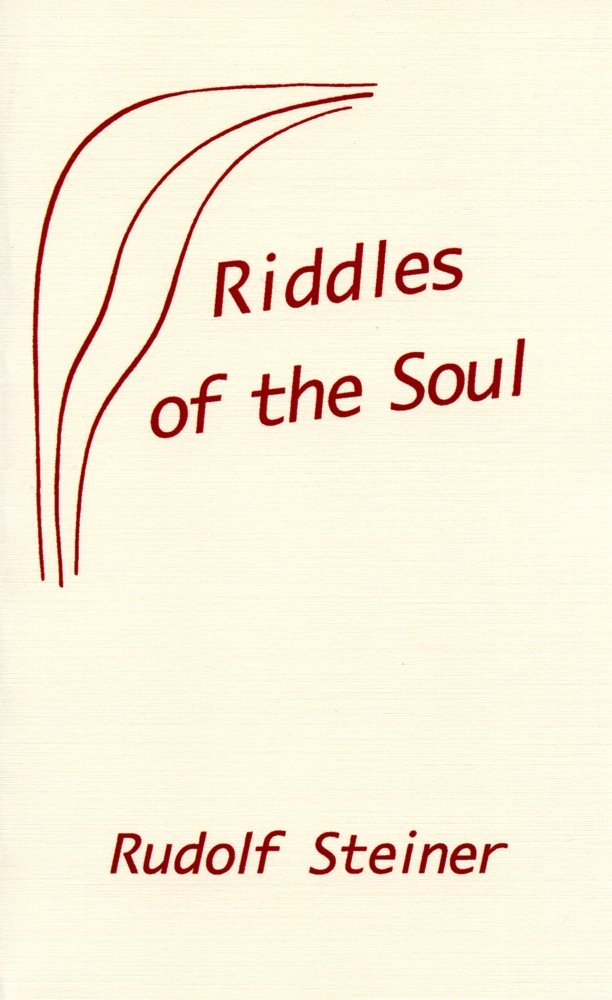 Riddles of the Soul by Rudolf Steiner