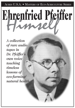 Ehrenfried Pfeiffer Himself by Dr. Ehrenfried E. Pfeiffer