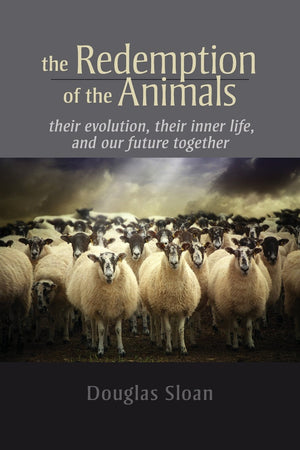 The Redemption of the Animals By  Douglas Sloan