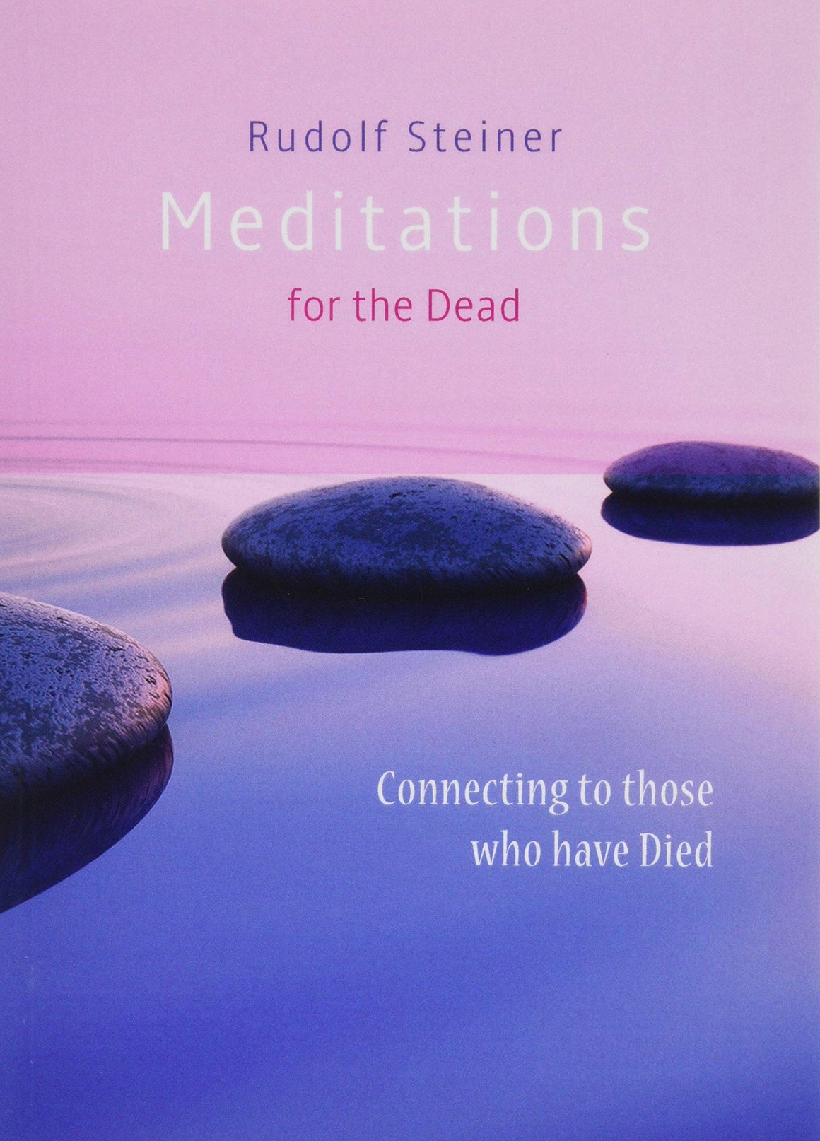 Meditations for the Dead by Rudolf Steiner