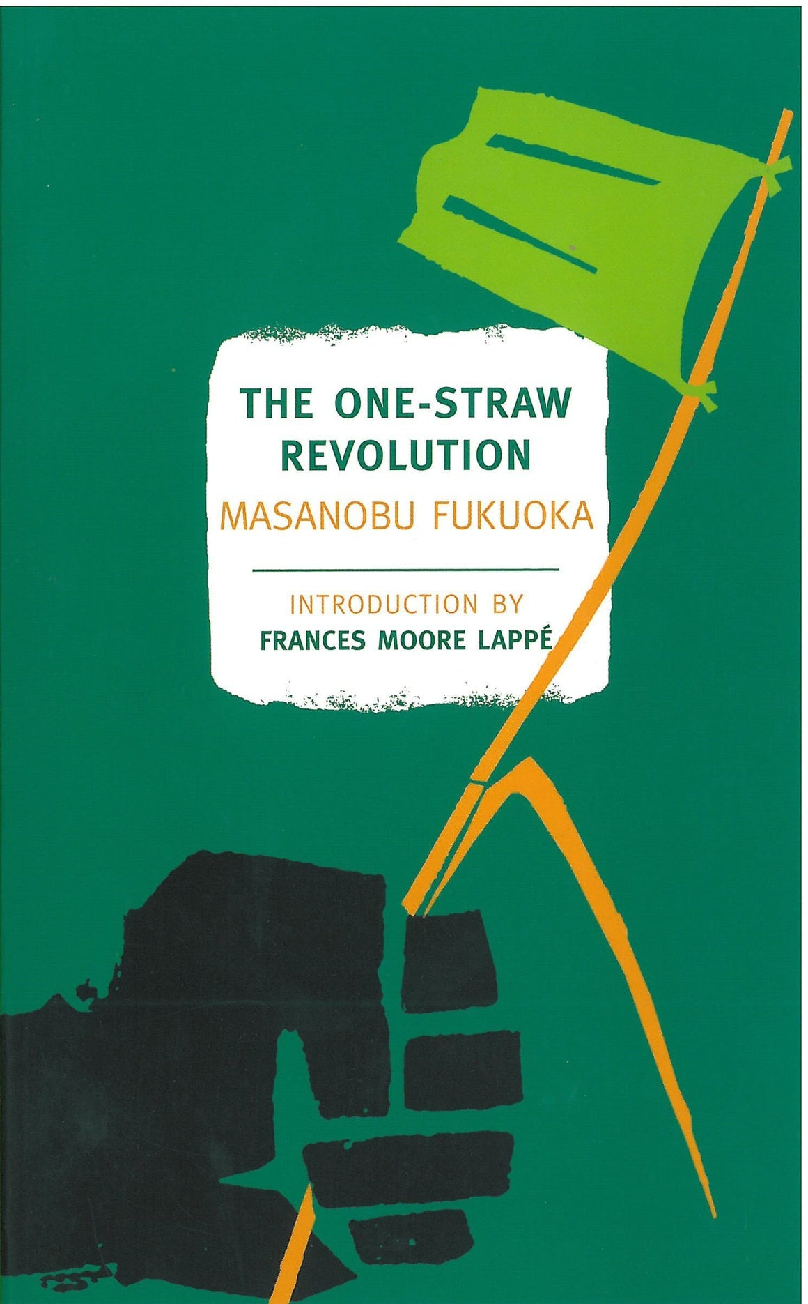 The One-Straw Revolution: An Introduction to Natural Farming by Juneby Masanobu Fukuoka (Author, Afterword), Larry Korn (Editor), Wendell Berry (Preface)
