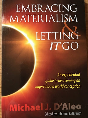 Embracing Materialism And Letting It Go by Michael J. D'Aleo