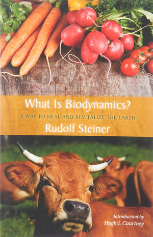 What Is Biodynamics? By  Rudolf Steiner