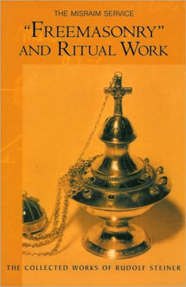Freemasonry and Ritual Work: The Collected Works of Rudolf Steiner