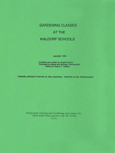 Gardening Classes at the Waldorf Schools Compiled and Written by Rudolf Krause