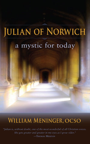 Julian of Norwich: A Mystic for Today by William Meninger, OCSO