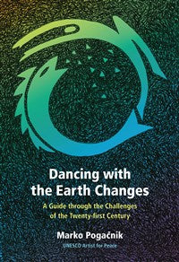 Dancing with the Earth Changes Abridged by Marko Pogačnik