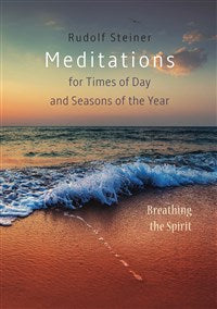 Meditations for Times of Day and Seasons of the Year by Rudolf Steiner