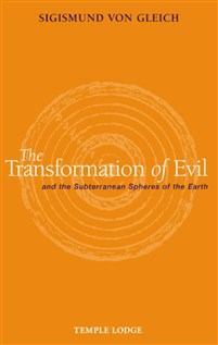 The Transformation of Evil and the Subterranean Spheres of the Earth by Sigismund Von Gleich