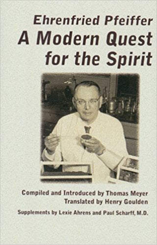A Modern Quest for the Spirit by Ehrenfried Pfeiffer