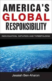 America's Global Responsibility by Jesaiah Ben-Aharon