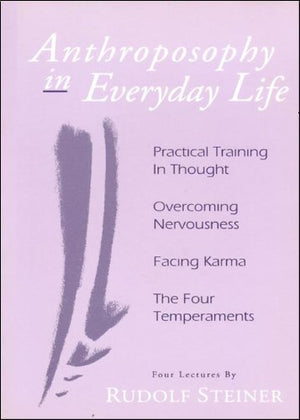 Anthroposophy in Everyday Life by Rudolf Steiner