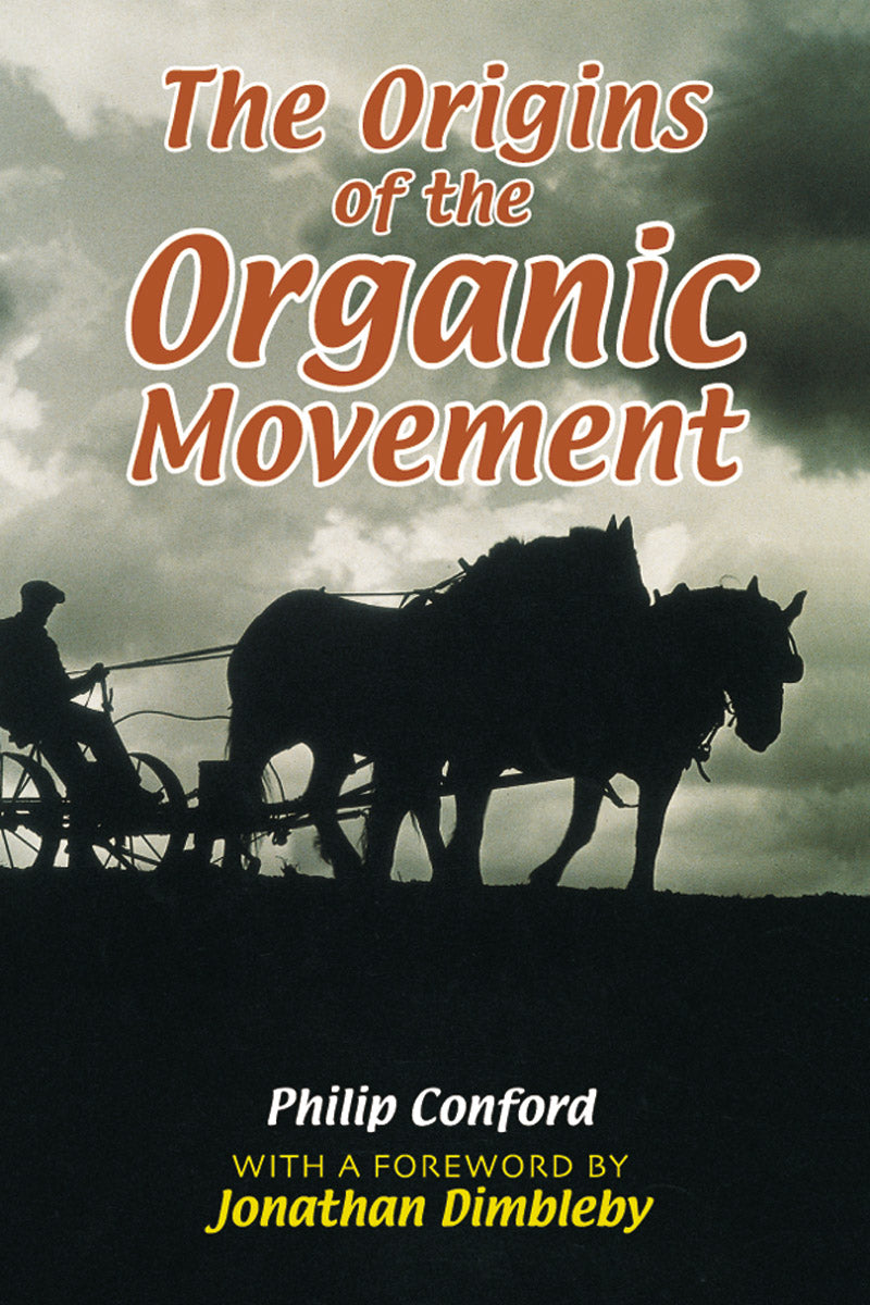 The Origins of the Organic Movement by Philip Conford