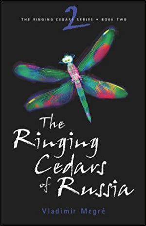 The Ringing Cedars Series- Book 2: The Ringing Cedars of Russia by Vladimir Megre