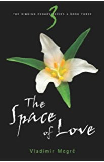 The Ringing Cedars Series- Book 3: The Space of Love by Vladimir Megre