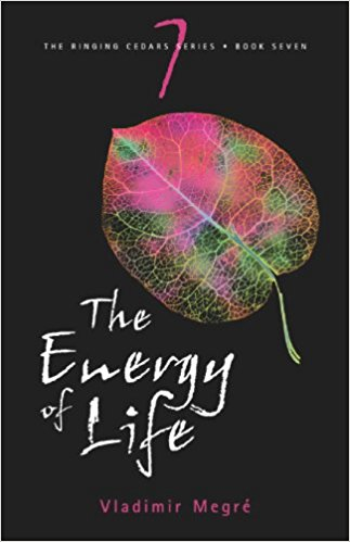 The Ringing Cedars Series- Book 7: The Energy of Life by Vladimir Megre