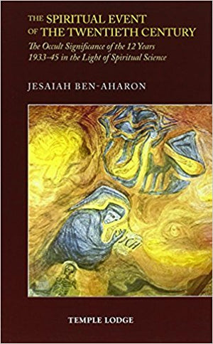 The Spiritual Event of the Twentieth Century by Jesaiah Ben-Aharon