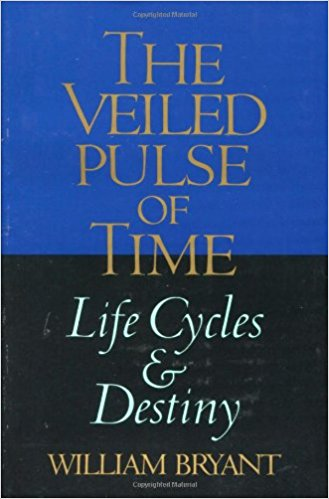 The Veiled Pulse of Time: Life Cycles & Destiny by William Bryant