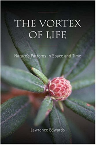 The Vortex of Life: Nature's Patterns in Space and Time by Lawrence Edwards