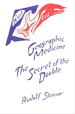 Geographical Medicine The Secret of the Double by Rudolf Steiner