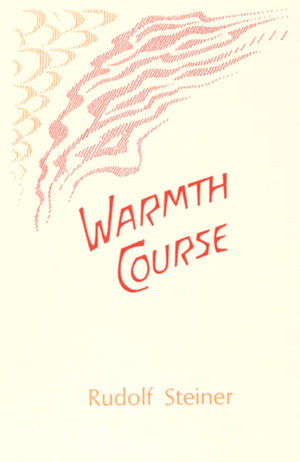 Warmth Course by Rudolf Steiner