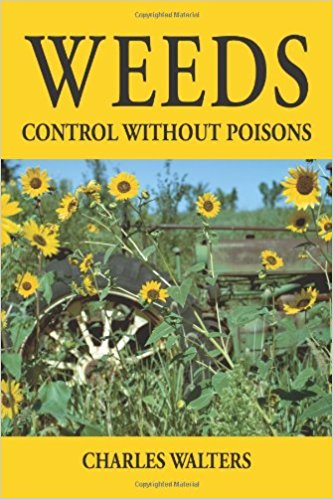 Weeds: Control Without Poisons by Charles Walters