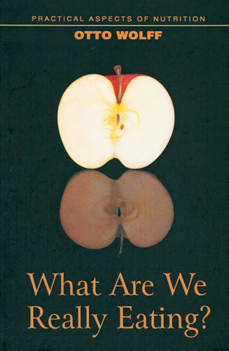 What Are We Really Eating by Otto Wolff