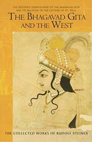 The Bhagavad Gita and The West by Rudolf Steiner