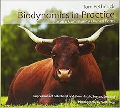 Biodynamics in Practice: Life on a Community Owned Farm by Tom Petherick