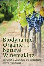 Biodynamic, Organic and Natural Winemaking by Britt & Per Karlsson
