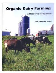 Organic Dairy Farming: A Resource for Farmers
