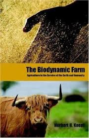 The Biodynamic Farm by Herbert H. Koepf