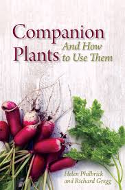 Companion Plants and How to Use Them by Helen Philbrick and Richard B. Gregg
