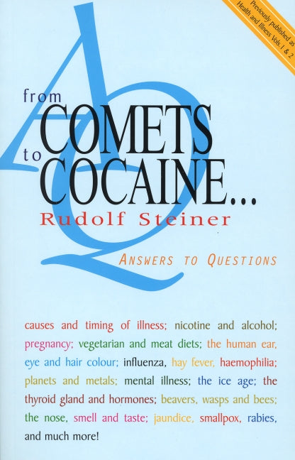 From Comets to Cocaine: Answers to Questions by Rudolf Steiner
