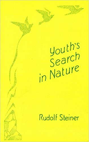 Youth's Search in Nature: A Lecture to Young People by Rudolf Steiner