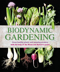 Biodynamic Gardening: Grow Healthy Plants and Amazing Produce by Monty Waldin