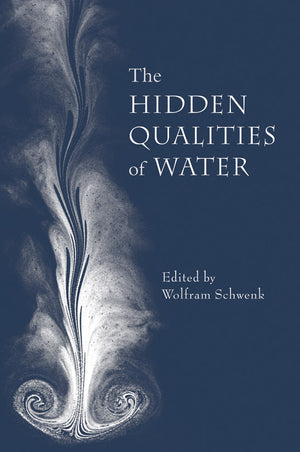 Hidden Qualities of Water by Wolfram Schwenk (Editor)