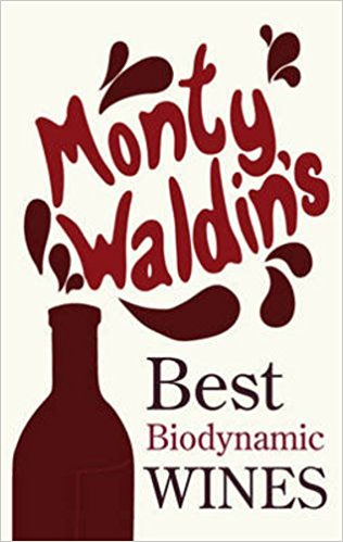 Monty Waldin's Best Biodynamic Wines by Monty Waldin